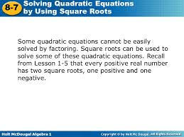 objective solve quadratic equations by using square roots 4 some