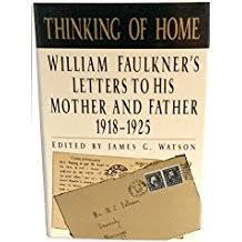 com william faulkner essays correspondence  thinking of home william faulkner s letters to his mother and father 1918 1925
