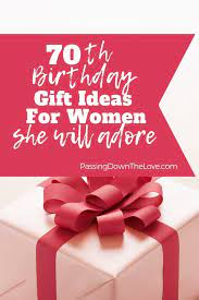 best 70th birthday gift ideas for her