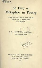 an essay on metaphor in poetry an appendix on the use of  an essay on metaphor in poetry an appendix on the use of metaphor in tennyson s in memoriam jennings james george 1866 1941