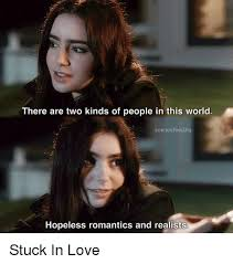 Stuck In Love Quotes Awesome There Are Two Kinds Of People In This World Scene Sfeedhq Hopeless
