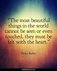Helen Keller Quotes The Most Beautiful Things Best of The Most Beautiful Things In The World Cannot Be Seen Or Even