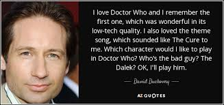 Doctor Who Quotes About Love Mesmerizing David Duchovny Quote I Love Doctor Who And I Remember The First One
