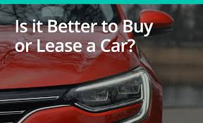Car Buy Or Lease Is It Better To Buy Or Lease A Car