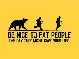 <b>Be nice to fat</b> people.