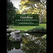 gardens an essay on the human condition audiobook robert pogue  gardens an essay on the human condition audiobook