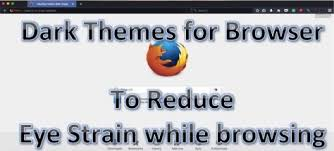 Browser Themes Dark Themes For Browsers To Reduce Eye Strain While Browsing Tele
