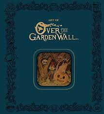 the art of over the garden wall limited edition by patrick mchale isbn 9781506705224