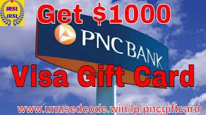 get a 1000 pnc bank visa gift card prepaid