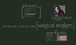 magical realism sherman alexie reservation blues by anna mchugh magical realism sherman alexie reservation blues by anna mchugh on prezi
