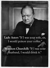 Winston Churchill Quotes Funny Cool View Joke Lady Astor If I Was Your Wife I Would Poison Your
