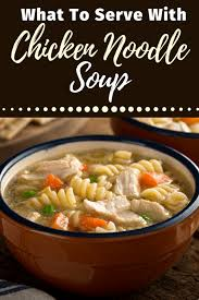 This link is to an external site that may or may not meet accessibility guidelines. What To Serve With Chicken Noodle Soup Insanely Good