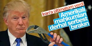 Trump'tan İran'a: Amerikalı mahkumları hemen bırakın
