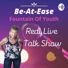 Be-At-Ease Fountain Of Youth Real Live Talk Show