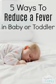 5 Ways To Reduce Fever In Baby And Toddler Yourmodernfamily