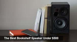 Home Theater Comparison Chart The Best Bookshelf Speaker Under 500 The Smartest Buyer
