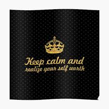Keep Calm And Ralize Your Self Worth Inspirational Quote Square Poster