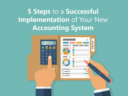 Designing Accounting Support System 5 Steps To A Successful Implementation Of Your Accounting System