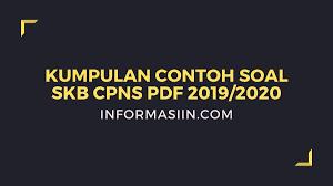 Sebagaimana yang diberitakan bahwa registrasi cpns. Contoh Soal Skb Cpns 2019 Pdf Formasi Umum Guru Kesehatan