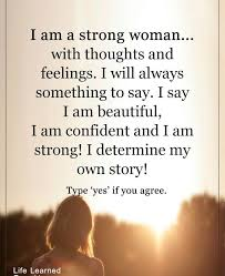 I Am Strong And Beautiful Quotes Best Of Hoping Quotes For Him I Am Strong Woman With Thoughts And Feeli