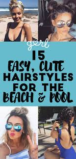 15 Easy Hairstyles To Wear To The Beach Or Pool This Summer