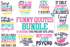 Funny Quotes Svg Bundle Funny T Shirt Quotes Svg Png Dxf