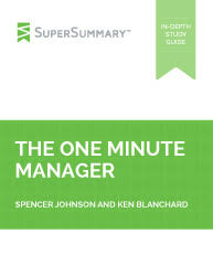 the one minute manager summary supersummary spencer johnson and ken blanchard the one minute manager