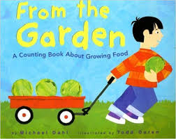 from the garden a counting book about growing food by michael dahl and todd ouren
