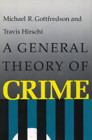 Cite A General Theory Of Crime Michael R Gottfredson And Travis