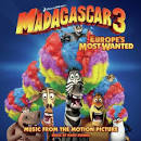 Madagascar 3: Europe's Most Wanted [Music from the Motion Picture]