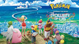 Pokemon Movie 21 : The Power of Us in English Dub Download (720 HD, 1080p  FHD)