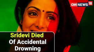 sridevi d of accidental drowning sd news cnn news18