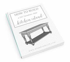 kitchen furniture plans. How To Build A DIY Furniture-style Kitchen Island Building Plans Furniture S