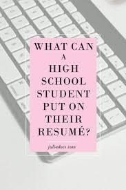 What Teenagers Can Put On Their Resume Pinterest High School