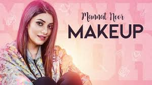 makeup mannat noor full song gurmeet singh vinder nathumajra latest punjabi songs 2018
