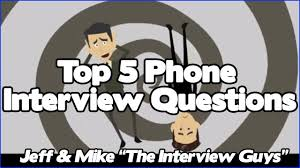 phone interview tips top telephone interview questions phone interview tips top 5 telephone interview questions