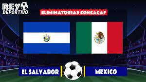 EL SALVADOR VS MEXICO EN VIVO⚽ FECHA 6 ...