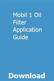 Mobil 1 Oil Filter Chart Mobil 1 Oil Filter Application Guide Deodawtipur Repair