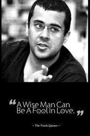 Chetan Bhagat Best Quotes A Wise Man Can Be A Fool In Love Chetan Bhagat Quote Image The 5