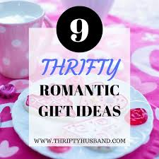 9 Thrifty Romantic Gifts Thrifty Husband