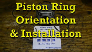Piston Ring Orientation Installation Tips
