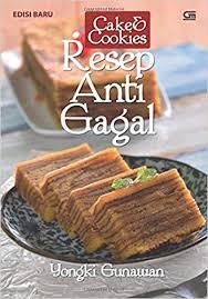 Cake Cookies Resep Anti Gagal Indonesian Edition Yongki Gunawan