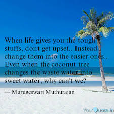 When Life Gives You The T Quotes Writings By Murugeswari
