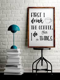 wall art for office. beautiful coffee wall art i drink the then do things office decor black and white v on for