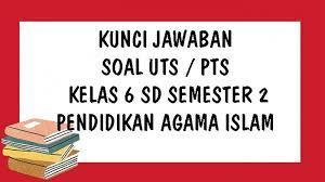 Try the suggestions below or type a new query above. Soal Uts Pai Kelas 6 Sd Semester 2 Tahun 2021 Dan Kunci Jawaban Pts Pendidikan Agama Islam Tribun Pontianak