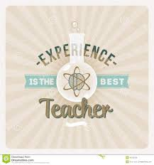 Best Teacher Quotes Awesome Experience Is The Best Teacher Illustration 48 Megapixl