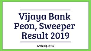 Vijaya Bank Peon Sweeper Result 2019 Merit List Expected