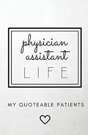 In Quote Physician Assistant Life My Quoteable Patients Softcover A