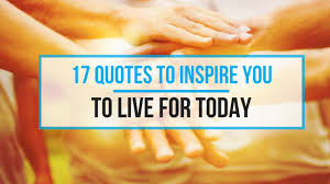 Live For Today Quotes Enchanting 48 Quotes To Inspire You To Live For Today