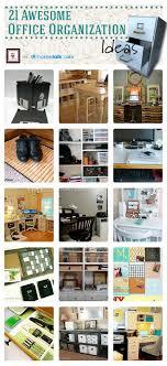 21 amazing office organization ideas office organization amazing office organization ideas office